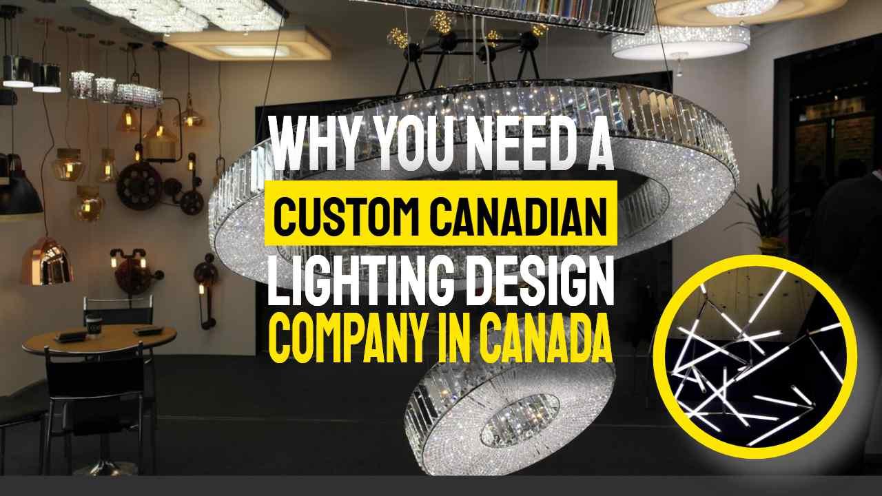 "Image text: ""Custom Canadian Lighting Design""."