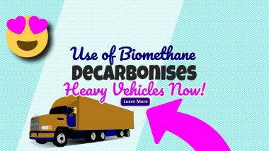 "Image text: ""Use of Biomethane Decarbonises Heavy Vehicles Now!"""
