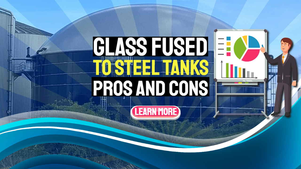 """Image text: """"Glass fused to steel tanks""""."""
